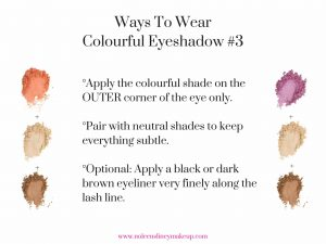 Apply a colourful eyeshadow to your outer crease and pair with neutral shades for an elegant look with a pop of colour