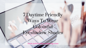 If you're bored of wearing browns and neutrals, here are 7 ways to wear colourful eyeshadow shades that are very wearable and daytime friendly.