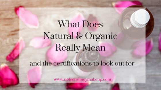 What do the terms natural & organic really mean and why natural and organic certification is so important.