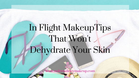 Here are my top in-flight makeup tips to ensure your skin stays hydrated whilst travelling so you're skin will look gorgeous and glowing no matter how long you've been travelling for