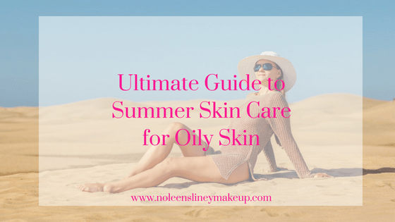 This ultimate guide to summer skin care for oily skin will help your skin beat the hot temperatures and stay blemish free. And I've also got some tips to help makeup last longer. Even in the heat!