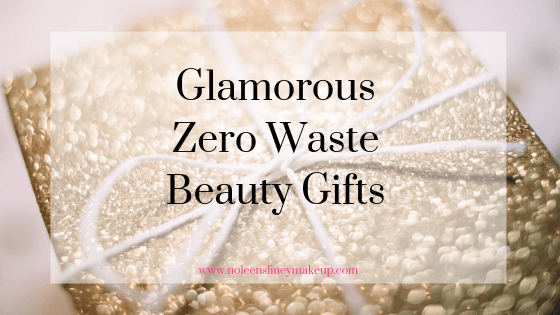 These zero waste beauty gifts are not only kind to the environment. Theyre also gorgeous and glamorous too.