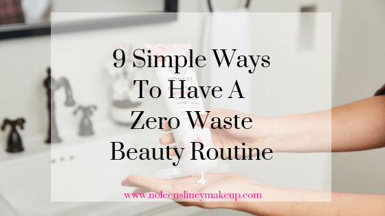 It's really simple to have a zero waste beauty routine by making even just a few small changes in your beauty routine. These 9 tips are a great place to start with a plastic free beauty routine.